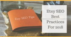 Etsy SEO Best Practices For 2018  http://www.craftmakerpro.com/business-tips/etsy-seo-best-practices-2018/