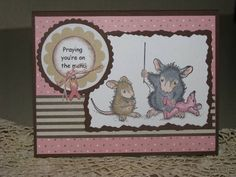 TSC,Praying for You, Feel better, House Mouse by irishgreensue - Cards and Paper Crafts at Splitcoaststampers y