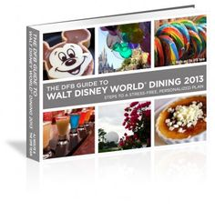 DFB Guide to Walt Disney World Dining 2013!