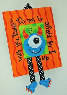 Monster frame - Do not be afraid.. Isaiah 4:10 (picture only)
