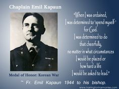 Quote and resources for the Medal of Honor Recipient Chaplain Emil Kapaun from Harrington Harmonies #Military #Chaplains #MOHKapaun