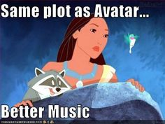 that awkward moment when you realize that the blockbuster Avatar jacked its story line from a Disney movie...