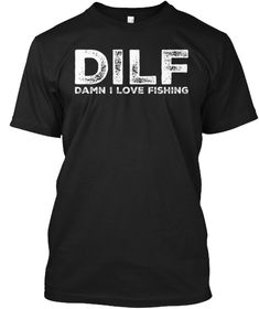 Discover Damn I Love Fishing Dilf T-Shirt from DILF Fathers Day Shirt, a custom product made just for you by Teespring. Funny Fathers Day Gifts, Father's Day T Shirts, Just For You, My Love, Mens Tops, Black, Fishing, Bicycle, Bike