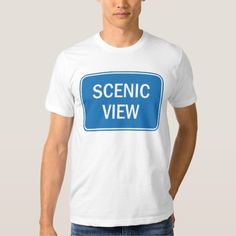 Scenic View - Travel Road Sign Funny T Shirt by #CaribLoveDesigns #RoadSigns #Shirts #FunnyShirts #Funny #Zazzle