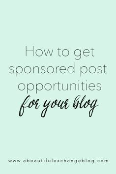 Make Money Blogging: How to get sponsored Post opportunities!