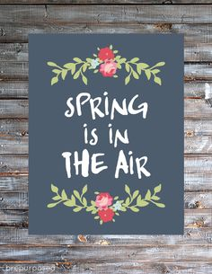 Spring is in the Air Free Printable - Come and print out this splash of Spring for your home!