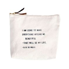 I am going to make everything around me beautiful - that will be my life - Elise De Wolfe