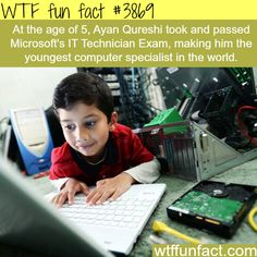 The youngest IT Technician in the world - WTF fun facts