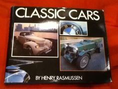 Classic Cars by Henry Rasmussen (1979, Book, Illustrated) For Auto Lovers