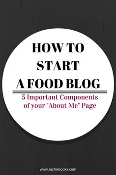 """How to Write an """"About Me"""" Page - on RachelCooks.com"""