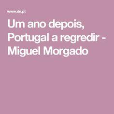Um ano depois, Portugal a regredir - Miguel Morgado