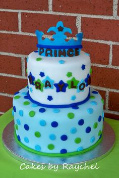 My Creative Way: A New Little Prince Baby Shower Cake. Cakes by Raychel. Sweet Friday Cute!!!!