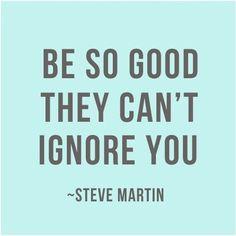Wise words not only for entrepreneurs but for everyone. #SteveMartin #Entrepreneur #WiseWords