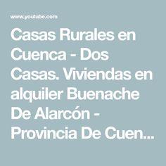 Casas Rurales en Cuenca - Dos Casas. Viviendas en alquiler Buenache De Alarcón - Provincia De Cuenca - YouTube
