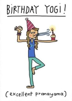 """Trendy Birthday Happy Yoga Card """"Rely your health simply by smiles, never tears. Birthday Quotes Funny For Him, Funny Happy Birthday Wishes, Birthday Wishes For Sister, Funny Birthday, Card Birthday, Birthday Stuff, Birthday Nails, Birthday Ideas, Happy Birthday Yoga"""