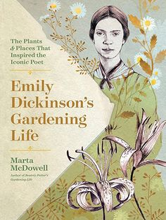Emily Dickinson'S Gardening Life: The Plants And Places That Inspired The Iconic Poet – Hardcover – (October Emily Dickinson, Free Pdf Books, Free Ebooks, Botanical Illustration, Botanical Art, Hygge Book, Kindle, Free Reading, Reading Books