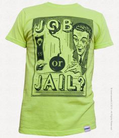 Tshirt Unisex Job or Jail di sweetbtshirt su Etsy, €20.00