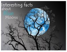 Get to know what does Blue Moon mean - apart from the popular expression 'Once in a Blue Moon'. Interesting facts in this hub - beware!