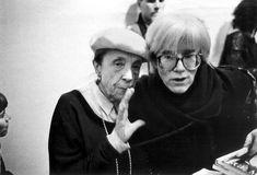 Louise Bourgeois & Andy Warhol.