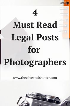 Want to be a legit legal photographer? Don't know where to start or what you need? Check out these 4 must read legal posts for photographers! | The Educated Shutter