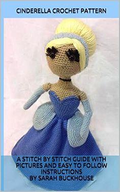 Cinderella Crochet Pattern: A stitch by stitch guide with... https://www.amazon.com/dp/B01ABOCA0M/ref=cm_sw_r_pi_awdb_x_ouxHyb2GAF89R