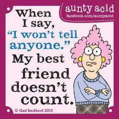 #Aunty_Acid when I say I won't tell anyone