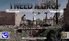 I Need A Drop /Ugandan Documentary Drama : I need a drop