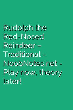 music notes for newbies: Rudolph the Red-Nosed Reindeer – Traditional. Play popular songs and traditional music with note letters for easy fun beginner instrument practice - great for flute, piccolo, recorder, piano and Beginner Piano Music, Piano Music Easy, Piano Songs, Song Notes, Music Notes, Saxophone Notes, Celtic Instruments, Christmas Piano Music, You Raise Me Up