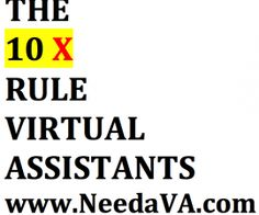 http://www.needava.com/the-10x-rule-virtual-assistants/