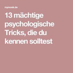 13 mächtige psychologische Tricks, die du kennen solltest