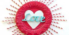 """Get crazy with hearts! 36 different """"heart"""" projects for Valentine's Day"""
