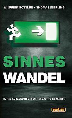»»» Das Buch Sinneswandel enthält scharfsinnig pointierte und herrlich böse Texte. Man ist fast ...    #lesen
