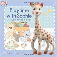 Playtime with Sophie (Sophie the Giraffe): Amazon.co.uk: Dawn Sirett: 9781465420428: Books