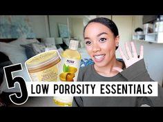 Top 5 Low Porosity Hair Essentials! [Video] - Black Hair Information