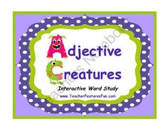 Adjective Creatures: Interactive Word Study from Teacher Features on TeachersNotebook.com -  - A sure-fire way to interest students in learning about adjectives! Demonstrate the importance of using adjectives when writing by sharing an Unclearly Described Paragraph and asking students to draw what you have read. Confused students will ask you for m