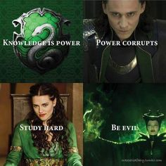 Slytherin: Knowledge is power. Be evil. Omg Loki is on here! Harry James Potter, Slytherin Harry Potter, Slytherin House, Slytherin Pride, Hogwarts Houses, Harry Potter Memes, Slytherin Quotes, Potter Facts, Slytherin Traits