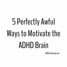 Many adults with ADHD have to hijack the emotional part of the brain to get started, especially on a task they find tedious, uninteresting, or routine. Adhd Brain, Adhd Help, Adhd Strategies, Attention Deficit Disorder, Adult Adhd, Cognitive Behavioral Therapy, Adhd Kids, Psychology Facts, Children