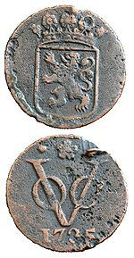 Coin money - Dutch East India Company (VOC). This chartered company was established in 1602.