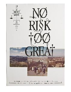 No Risk Too Great.
