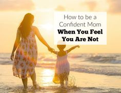 How do the confident moms get that way? This series of steps can help you develop confidence in motherhood and decision making.