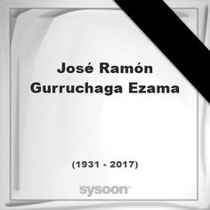 José Ramón Gurruchaga Ezama(1931 - 2017), died at age 86 years: was a Roman Catholic… #people #news #funeral #cemetery #death