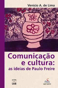 Republicado 30 anos após sua primeira edição, o livro de Venício Artur de Lima explora a atualidade do pensamento daquele que é reconhecido como o mais importante educador brasileiro