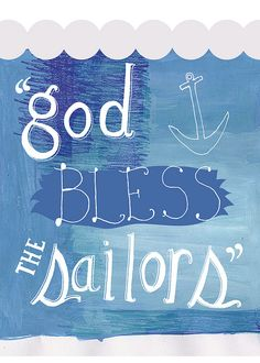 God bless the sailors.