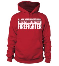 All Men Were | Firefighter Shirts (Hoodie Unisex - Red) firefighter cross, firefighter humor funny, firefighter thank you #fitforduty #futuredoctor #futurepoliceofficer, christmas decorations, thanksgiving games for family fun, diy christmas decorations