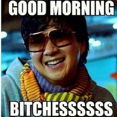 Funny pics - Good morning bitches