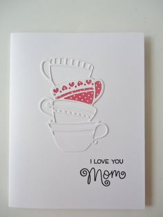 Tea cup Mother's day greeting card, handmade, simple, classy. I love you Mom, custom choice of inside sentiment, you pick the greeting. by JustforUnotes on Etsy