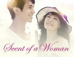 Scent of a Woman (2011 Korean Drama) starring Kim Sun Ah, Lee Dong Wook, Uhm Ki Joon, and Seo Hyo Rim