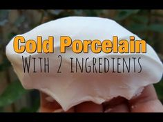 Cold Porcelain Recipe with 2 Ingredients - YouTube