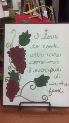 I love to cook with wine sometimes I even put it in the food.