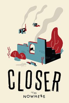 CLOSER TO NOWHERE on Behance